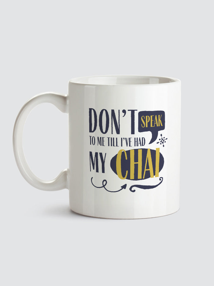 Don't Speak Till I've Had My Chai Mug