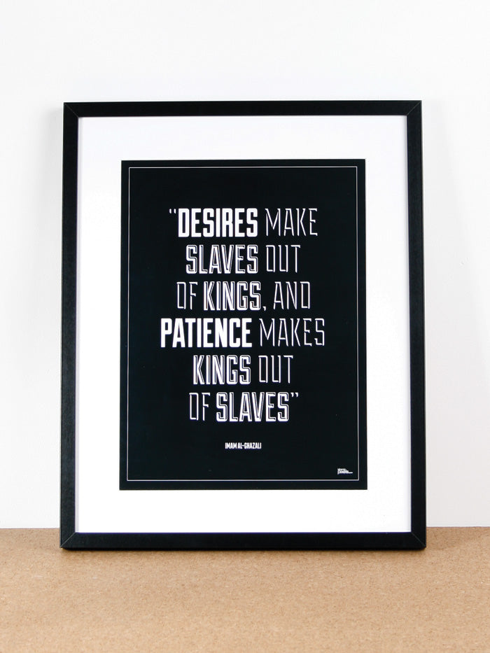 """Desires make slaves out of Kings"" Frame"