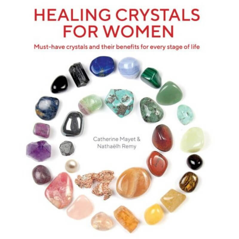 Healing Crystals for Women by Catherine Mayet, Nathaelh Remy