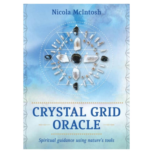 Crystal Grid Oracle : Spiritual Guidance Using Nature's Tools by Nicola McIntosh