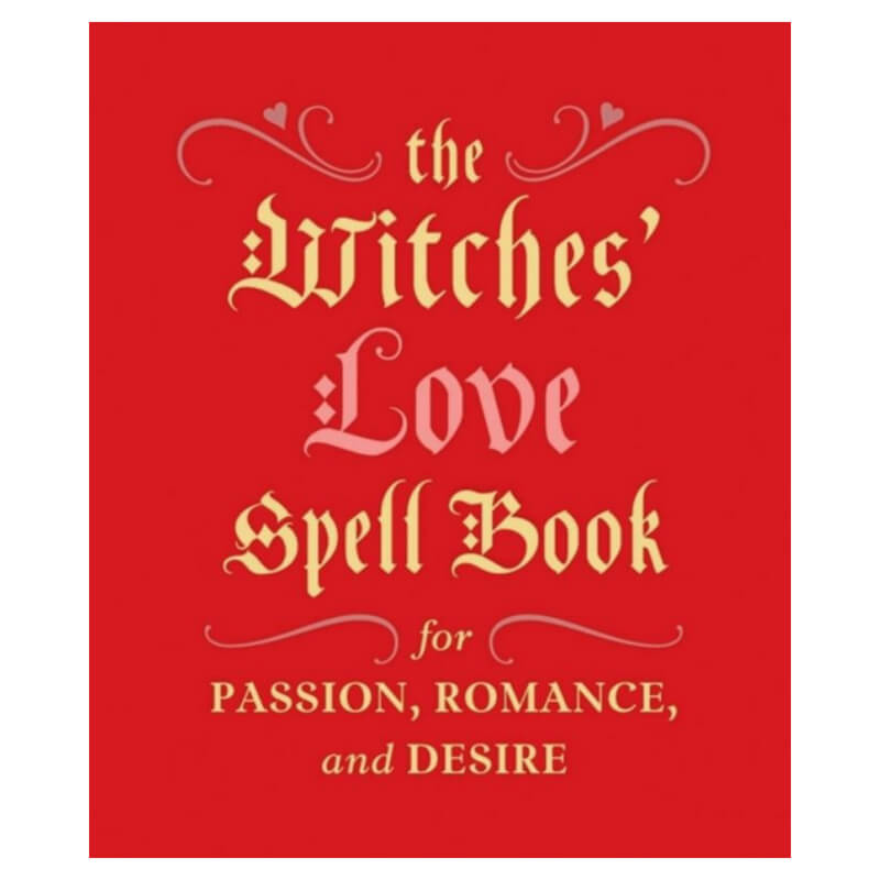 The Witches' Love Spell Book : For Passion, Romance, and Desire by Cerridwen Greenleaf