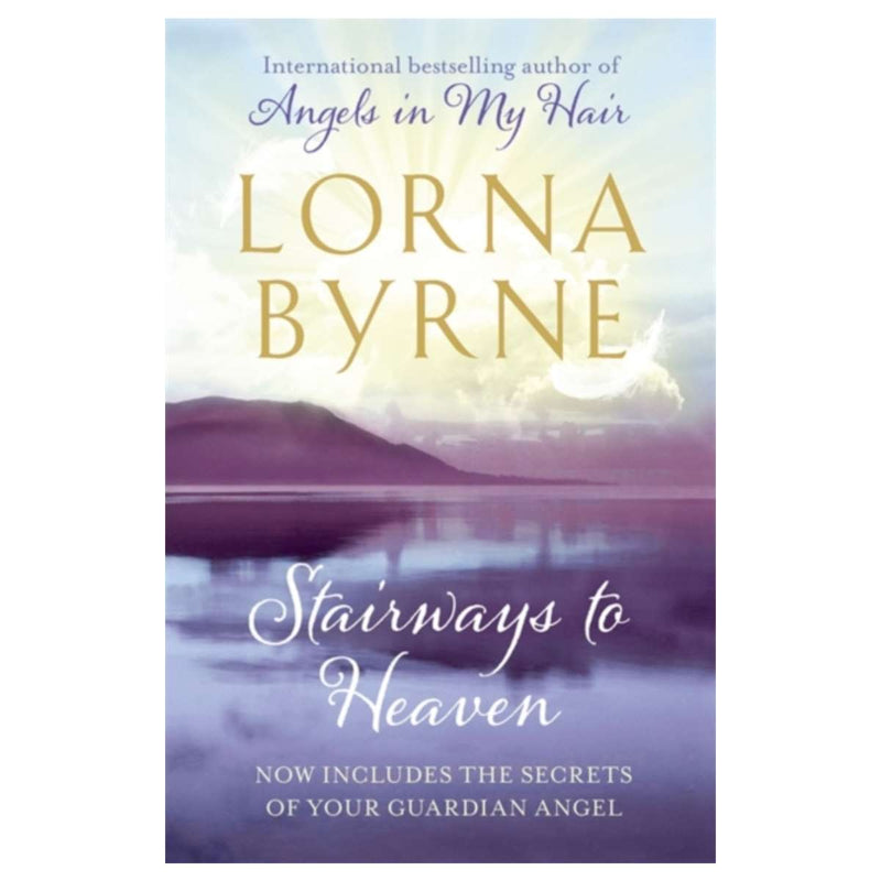 Stairways to Heaven : By the bestselling author of A Message of Hope from the Angels By Lorna Byrne