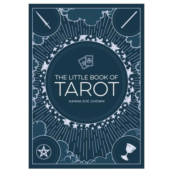 The Little Book of Tarot : An Introduction to Fortune-Telling and Divination by Xanna Eve Chown