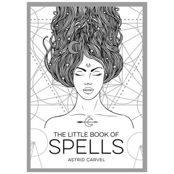 The Little Book of Spells : An Introduction to White Witchcraft by Astrid Carvel
