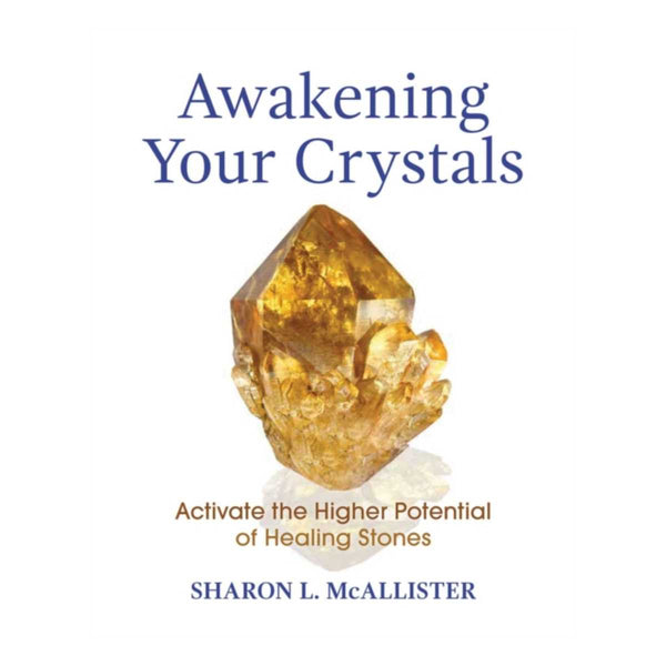 Awakening Your Crystals by Sharon L. McAllister