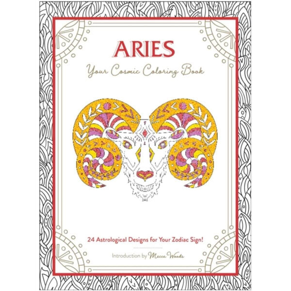 Aries: Your Cosmic Coloring Book: 24 Astrological Designs for Your Zodiac Sign! by Mecca Woods
