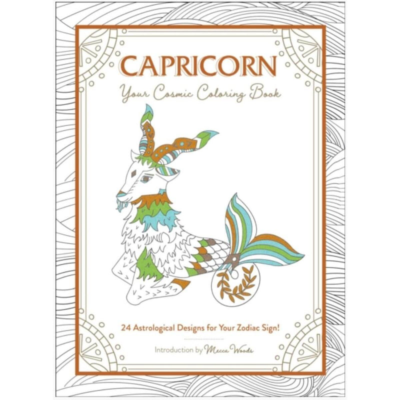 Capricorn: Your Cosmic Coloring Book: 24 Astrological Designs for Your Zodiac Sign! by Mecca Woods