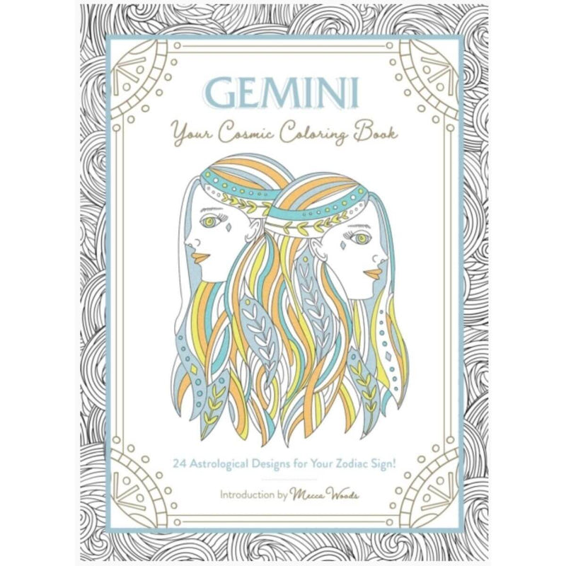 Gemini: Your Cosmic Coloring Book: 24 Astrological Designs for Your Zodiac Sign! by Mecca Woods