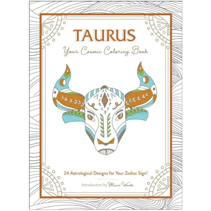 Taurus: Your Cosmic Coloring Book: 24 Astrological Designs for Your Zodiac Sign! by Mecca Woods