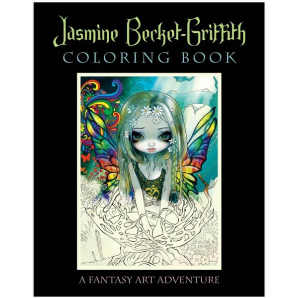 Jasmine Becket-Griffith Coloring Book: A Fantasy Art Adventure by Jasmine Becket-Griffith