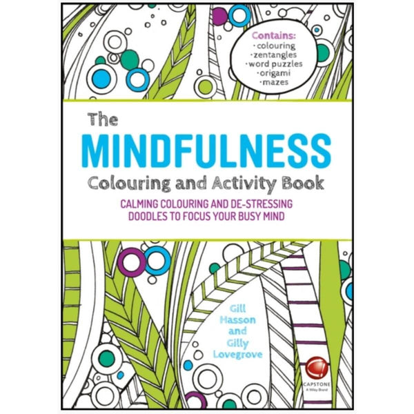 The Mindfulness Colouring and Activity Book: Calming Colouring and De-stressing Doodles to Focus Your Busy Mind by Gill Hasson and Gilly Lovegrove