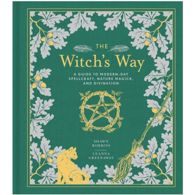 The Witch's Way : A Guide to Modern-Day Spellcraft, Nature Magick, and Divination : 4 By Shawn Robbins