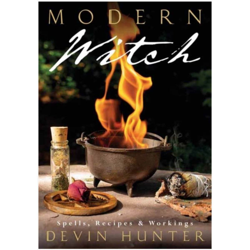 Modern Witch: Spells, Recipes and Workings by Devin Hunter