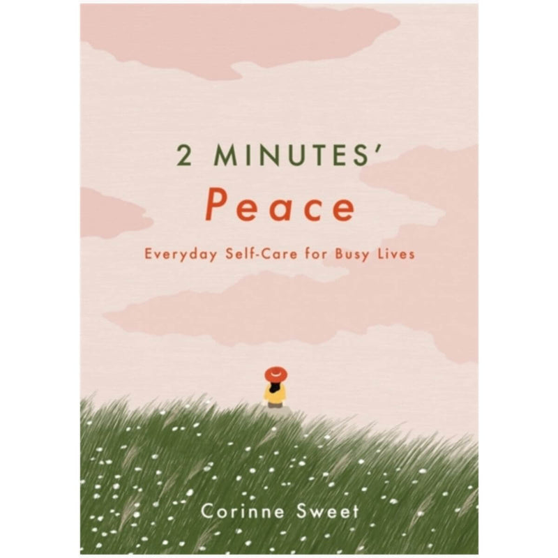 2 Minutes' Peace: Everyday Self-Care for Busy Lives by Corinne Sweet