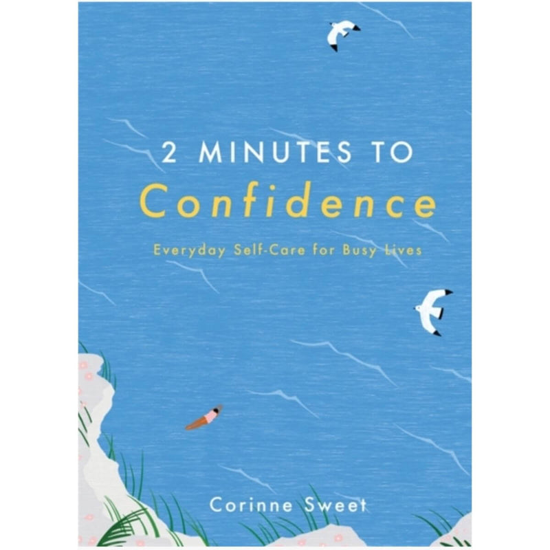2 Minutes to Confidence: Everyday Self-Care for Busy Lives by Corinne Sweet