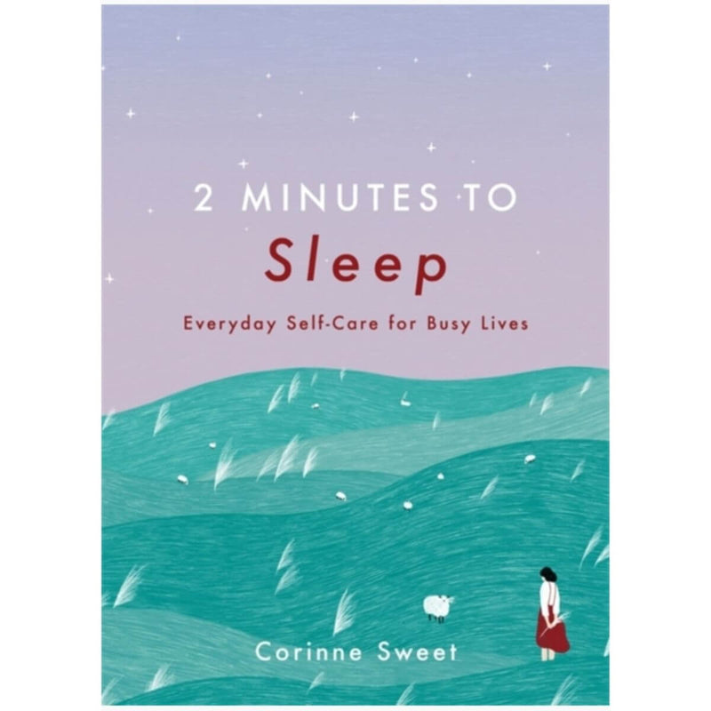 2 Minutes to Sleep: Everyday Self-Care for Busy Lives by Corinne Sweet