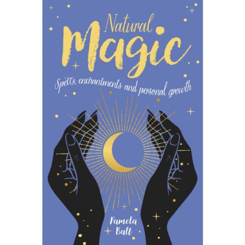 Natural Magic: Spells, enchantments and personal growth by Pamela Ball