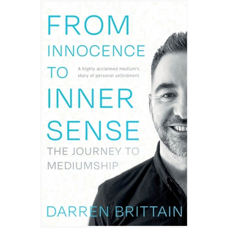 From Innocence to Inner Sense: The Journey to Mediumship by Darren Brittain