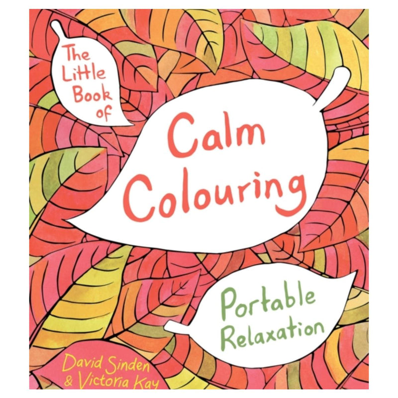 The Little Book of Calm Colouring by David Sinden & Victoria Kay