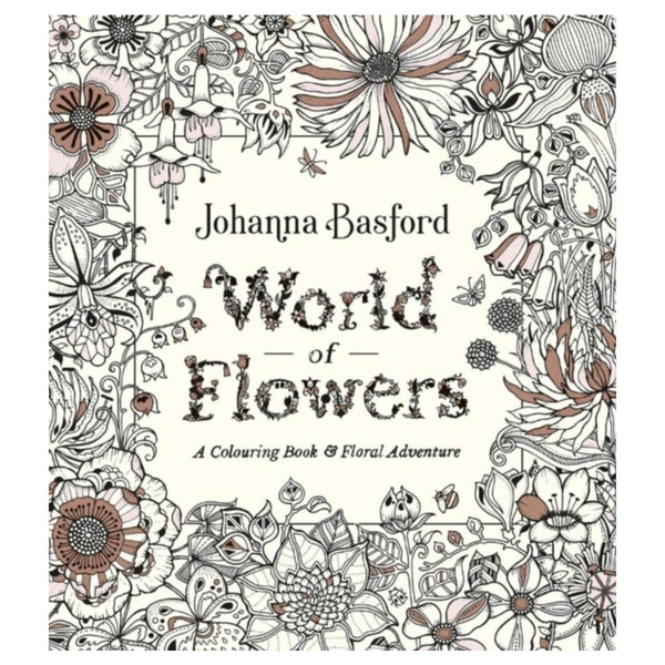 World of Flowers - A Colouring Book and Floral Adventure by Johanna Basford
