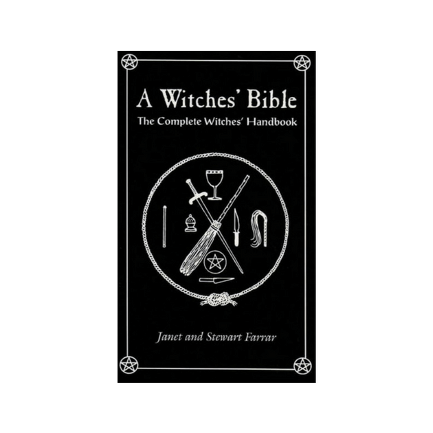 A Witches' Bible : The Complete Witches' Handbook by Janet Farrar, Stewart Farrar