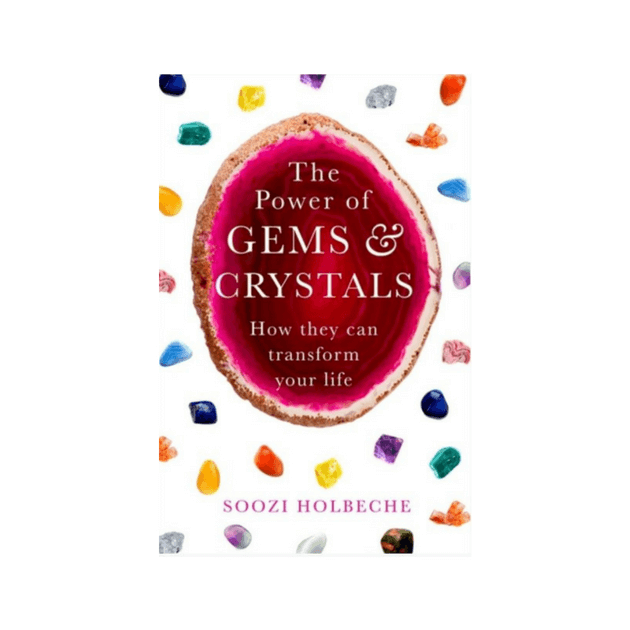 The Power Of Gems And Crystals : How They Can Transform Your Life by Soozi Holbeche