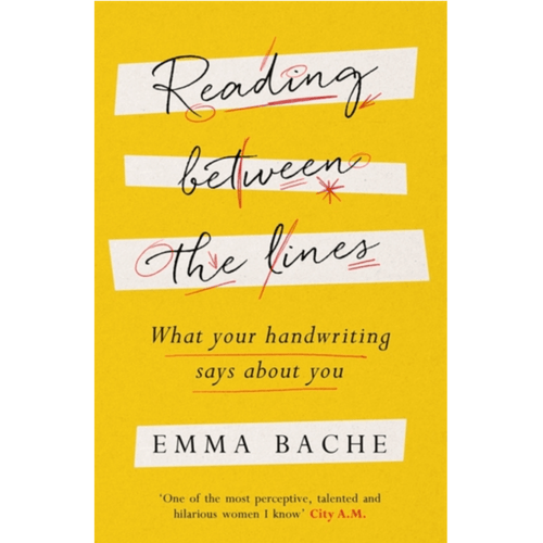 Reading Between the Lines : What your handwriting says about you