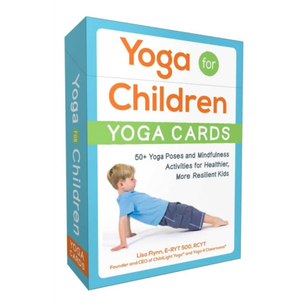 Yoga for Children - Yoga Cards : 50+ Yoga Poses and Mindfulness Activities for Healthier, More Resilient Kids