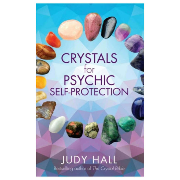 Crystals for Psychic Self-Protection by Judy Hall