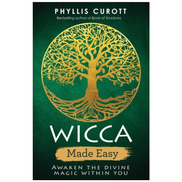 Wicca Made Easy : Awaken the Divine Magic Within You by Phyllis Curott