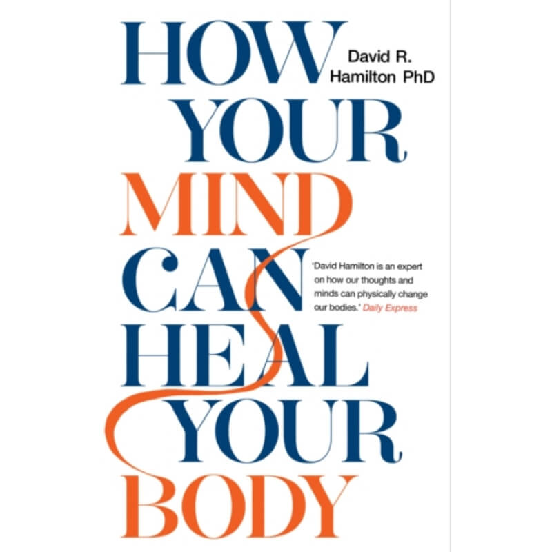 How Your Mind Can Heal Your Body : 10th-Anniversary Edition