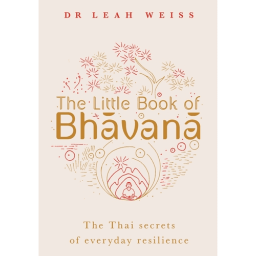 The Little Book of Bhavana : Thai Secrets of Everyday Resilience