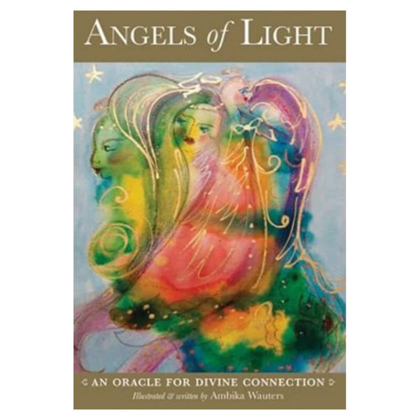 Angels of Light : An Oracle for Divine Connection by Ambika Wauters
