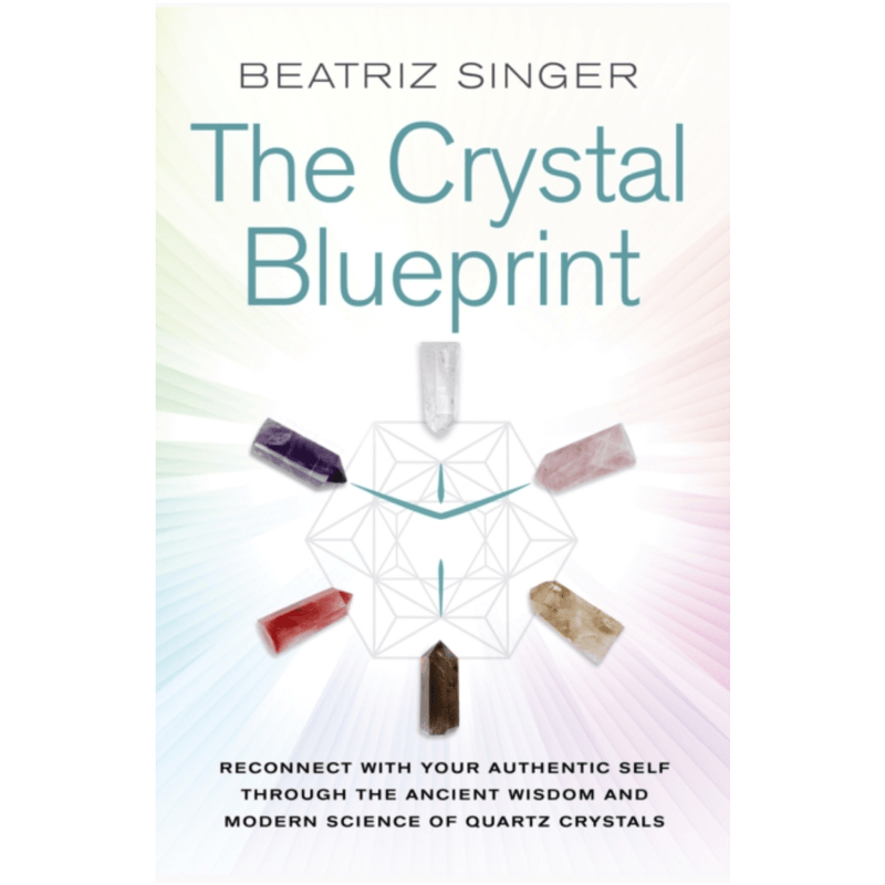 The Crystal Blueprint by Beatriz Singer