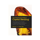 Practical Guide to Crystal Healing by Simon Lilly