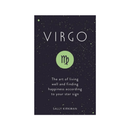 Virgo : The Art of Living Well and Finding Happiness According to Your Star Sign by Sally Kirkman
