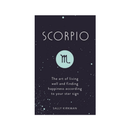 Scorpio : The Art of Living Well and Finding Happiness According to Your Star Sign by Sally Kirkman