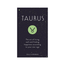 Taurus : The Art of Living Well and Finding Happiness According to Your Star Sign by Sally Kirkman