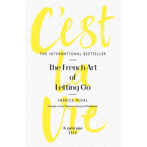 C'est La Vie : The French Art of Letting Go