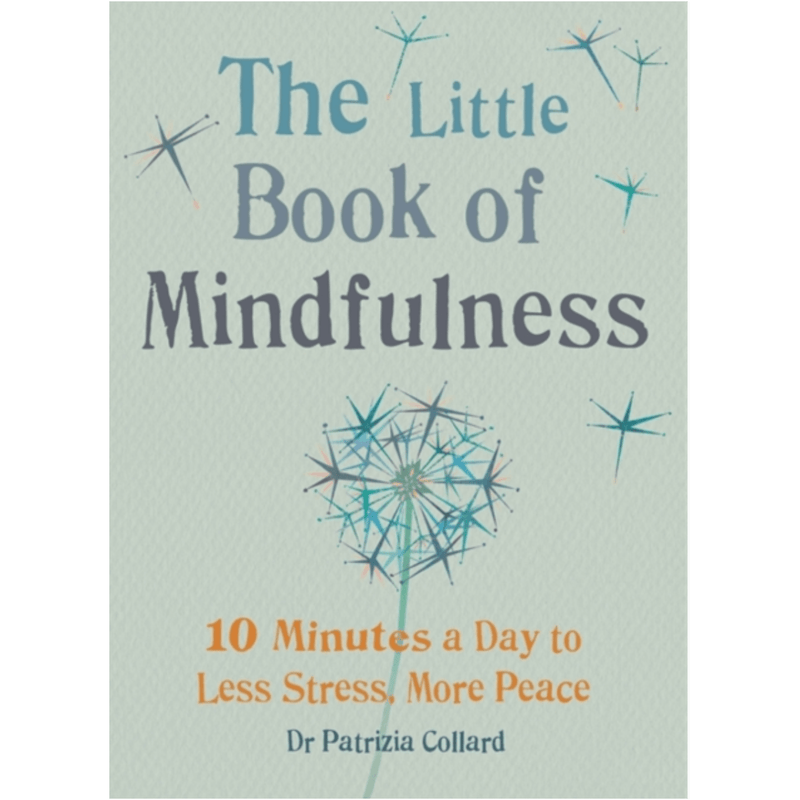 The Little Book of Mindfulness by Dr.Patrizia Collard