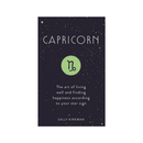 Capricorn : The Art of Living Well and Finding Happiness According to Your Star Sign by Sally Kirkman