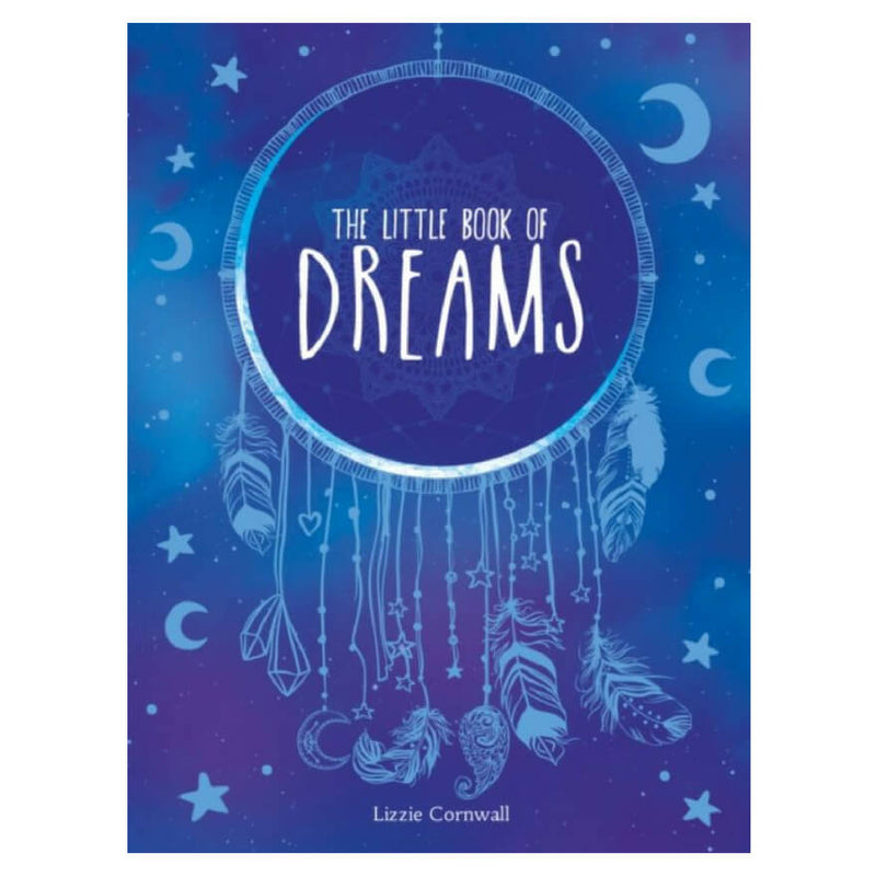 The Little Book of Dreams : An A-Z of Dreams and What They Mean by Lizzie Cornwall