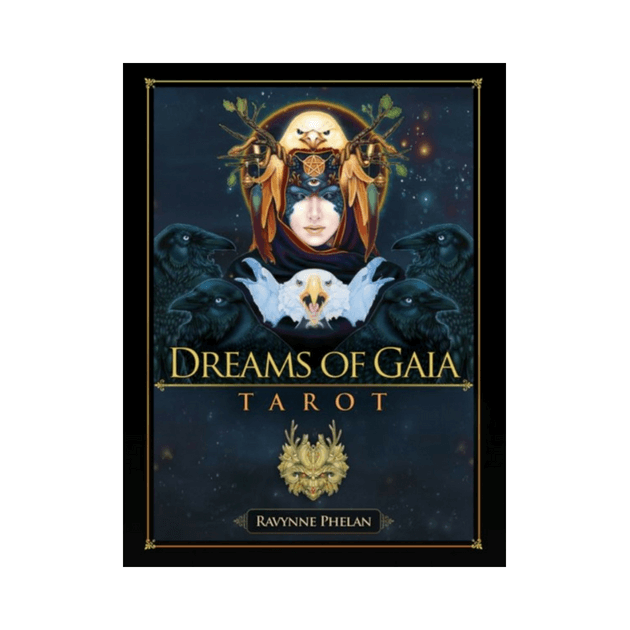 Dreams of Gaia Tarot : A Tarot for a New Era by Ravynne Phelan