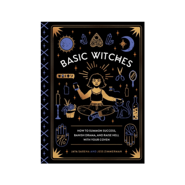 Basic Witches by Jaya Saxena, Jess Zimmerman