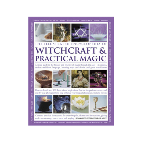 Illustrated Encyclopedia of Witchcraft & Practical Magic by Susan Greenwood, Raje Airey