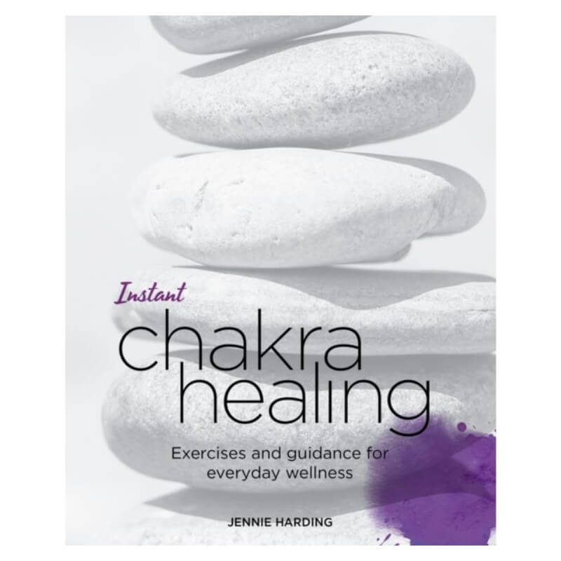 Instant Chakra Healing : Exercises and Guidance for Everyday Wellness by Jennie Harding
