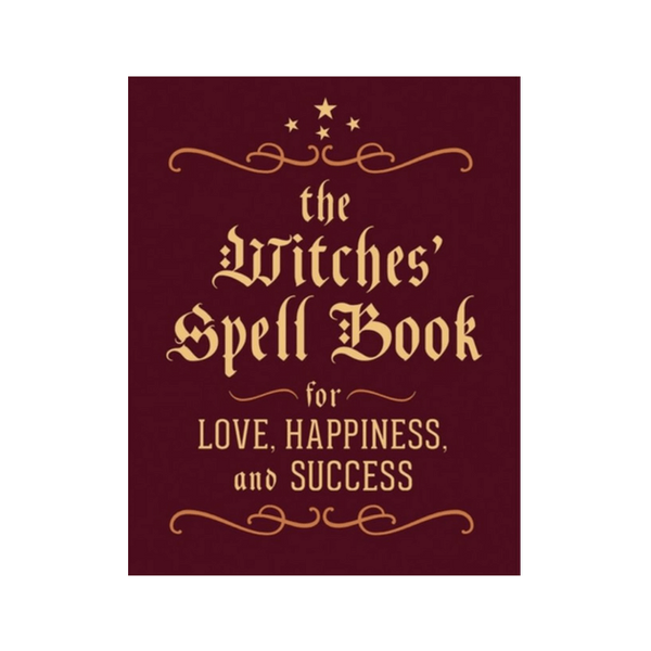 The Witches' Spell Book : For Love, Happiness, and Success by Cerridwen Greenleaf