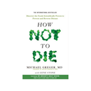 How Not To Die by Michael Greger, Gene Stone
