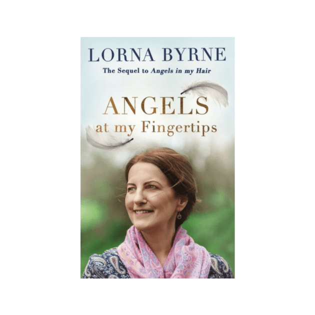 Angels at My Fingertips : How angels and our loved ones help guide us by Lorna Byrne