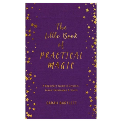 The Little Book of Practical Magic by Sarah Bartlett